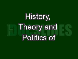History, Theory and Politics of