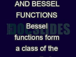 BESSEL EQUATIONS AND BESSEL FUNCTIONS Bessel functions form a class of the so called special functions