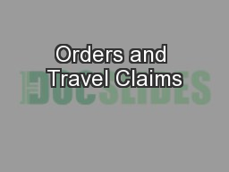 Orders and Travel Claims PowerPoint PPT Presentation