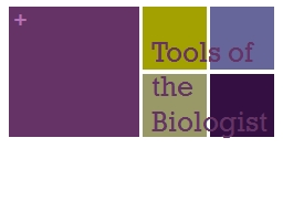 Tools of the Biologist