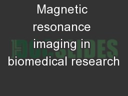 Magnetic resonance imaging in biomedical research