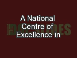 A National Centre of Excellence in