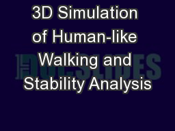 3D Simulation of Human-like Walking and Stability Analysis PowerPoint PPT Presentation