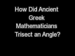 How Did Ancient Greek Mathematicians Trisect an Angle?