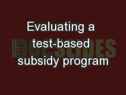 Evaluating a test-based subsidy program PowerPoint PPT Presentation