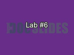 Lab #6 PowerPoint PPT Presentation