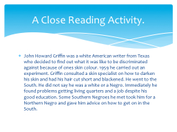John Howard Griffin was a white American writer from Texas