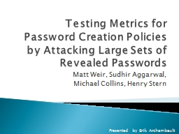 Testing Metrics for Password Creation Policies PowerPoint PPT Presentation