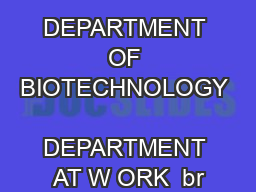 DEPARTMENT OF BIOTECHNOLOGY  DEPARTMENT AT W ORK  br