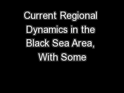 Current Regional Dynamics in the Black Sea Area, With Some