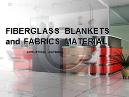 FIBERGLASS BLANKETS and FABRICS MATERIAL PowerPoint PPT Presentation