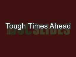 Tough Times Ahead PowerPoint PPT Presentation