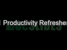 1 Productivity Refresher