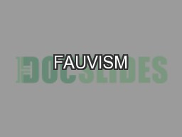 FAUVISM PowerPoint PPT Presentation