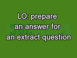 LO: prepare an answer for an extract question