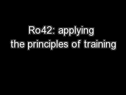 Ro42: applying the principles of training