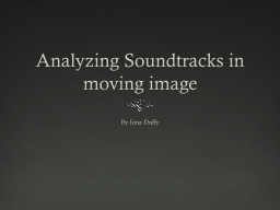 Analyzing Soundtracks in moving image PowerPoint PPT Presentation