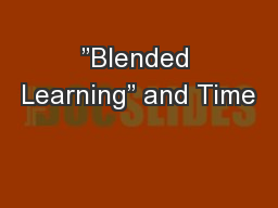 """Blended Learning"" and Time"