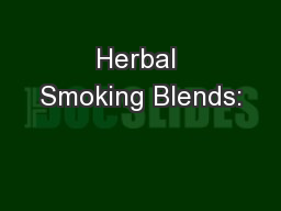 Herbal Smoking Blends: