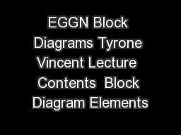 EGGN Block Diagrams Tyrone Vincent Lecture  Contents  Block Diagram Elements
