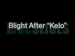 "Blight After ""Kelo"" PowerPoint PPT Presentation"