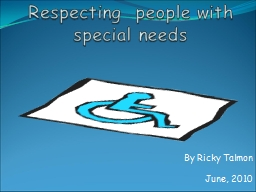Respecting  people with special needs PowerPoint PPT Presentation