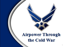 1 Airpower Through  the Cold War PowerPoint PPT Presentation