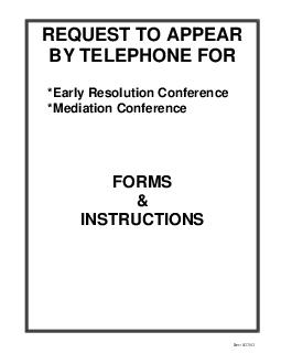 REQUEST TO APPEAR BY TELEPHONE FOR Early Resolution Conference Mediation Confere
