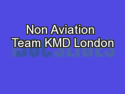 Non Aviation Team KMD London