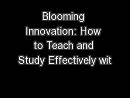 Blooming Innovation: How to Teach and Study Effectively wit