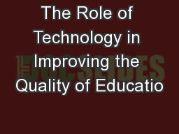The Role of Technology in Improving the Quality of Educatio