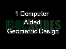 1 Computer Aided Geometric Design
