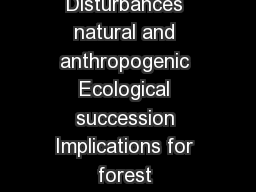 Disturbances  Succession Objectives Overview of Disturbances natural and anthropogenic Ecological succession Implications for forest management First take home points things you learned etc PDF document - DocSlides