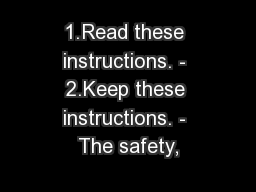 1.Read these instructions. - 2.Keep these instructions. - The safety,