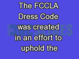 The FCCLA Dress Code was created in an effort to uphold the