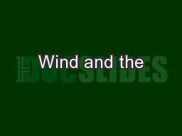 Wind and the