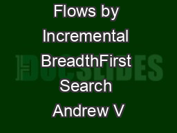 Maximum Flows by Incremental BreadthFirst Search Andrew V PDF document - DocSlides