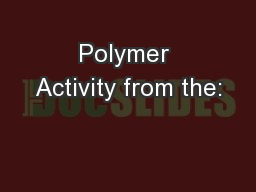 Polymer Activity from the: