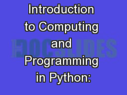 Introduction to Computing and Programming in Python: PowerPoint Presentation, PPT - DocSlides