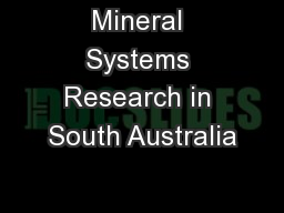 Mineral Systems Research in South Australia