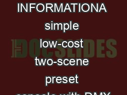 GENERAL INFORMATIONA simple low-cost two-scene preset console with DMX