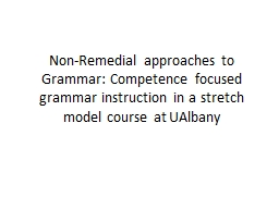 Non-Remedial approaches to Grammar: Competence focused gram