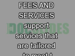 ACHIEVE FEES AND SERVICES support services that are tailored to meet t