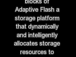 Nimble Storage CSSeries arrays are the building blocks of Adaptive Flash a storage platform that dynamically and intelligently allocates storage resources to satisfy the changing needs of businesscri