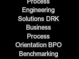 Confidential DRK Research and Consulting LLC Business Process Engineering Solutions DRK Business Process Orientation BPO Benchmarking Assessment The unique Business Process Orientation BPO benchmarki