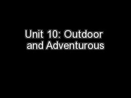 Unit 10: Outdoor and Adventurous