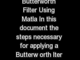 Instructions for Applying a Butterworth Filter Using Matla In this document the steps necessary for applying a Butterw orth lter to Mstationary data are given