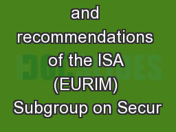 Status report and recommendations of the ISA (EURIM) Subgroup on Secur