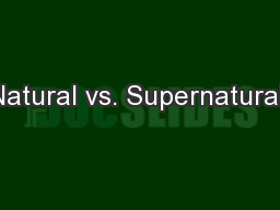 Natural vs. Supernatural: