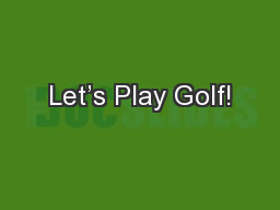 Let's Play Golf!
